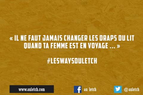 #LesWaysDuLetch : Il ne faut jamais changer …