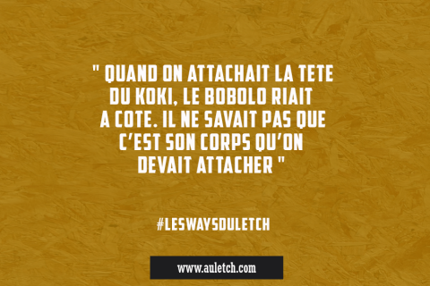 #LesWaysDuLetch : quand on attachait la tête du koki …