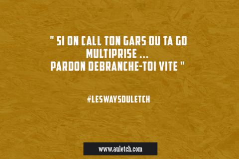 #LesWaysDuLetch : si on call ton gars multiprise …