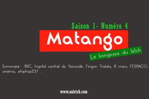 #Matango N°4, le kongossa du letch ( IRIC, Hopital central de Ydé, 8 mars, SFD au USA, #hiphop237…)