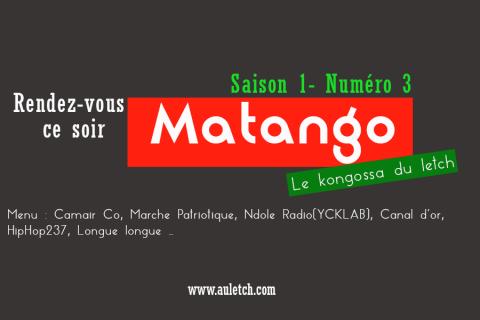 [Web émission] Matango, le kongossa du letch – Saison 1 N°3