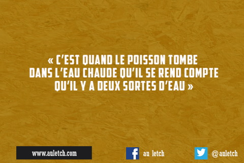 Citations du letch – C'est quand le poisson tombe…