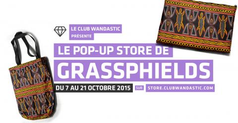 Le club wandastic présente le pop-up eStore de grassphields