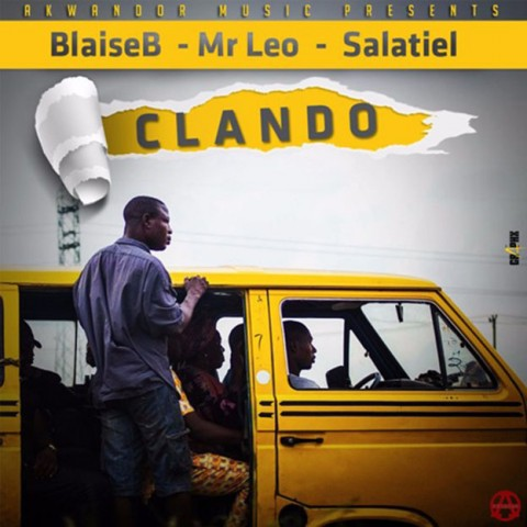 [Dance Hall] : Blaise Bsings x Mr. Leo x Salatiel – Clando