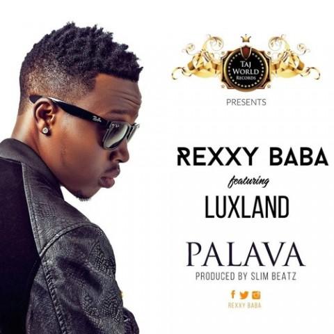 Rexxy Baba x Luxland 'Palava'