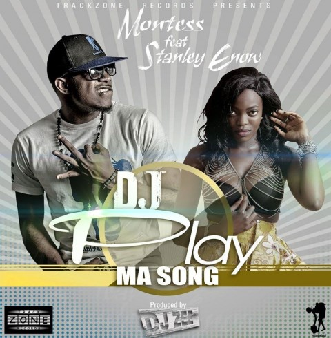Montess -DJ Play Ma Song Feat Stanley Enow
