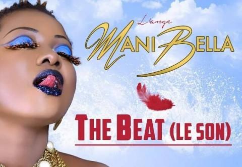 Mani Bella veut 'The Beat' dans son nouveau son