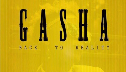 "Ecoutez ""Back To Reality"", le nouveau song de Gasha"