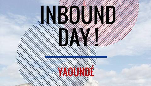 Ce weekend direction Yaounde pour le 1er rendez-vous « INBOUND DAY » au Cameroun