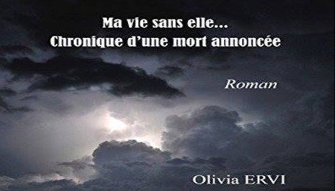 Ne manquez pas la dédicace du livre«Ma vie sans elle… chronique d'une mort annoncée» d'Olivia Ervi