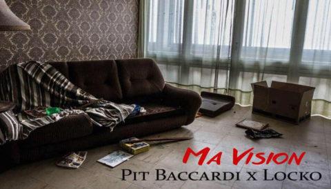 Découvrez le nouveau song de Pit Baccardi «Ma Vision» Feat Locko