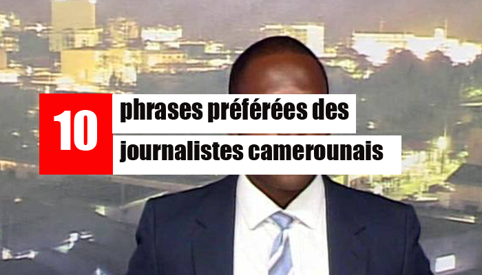 10-PHRASES-PREFEREES-DES-JOURNALISTES-CAMEROUNAIS