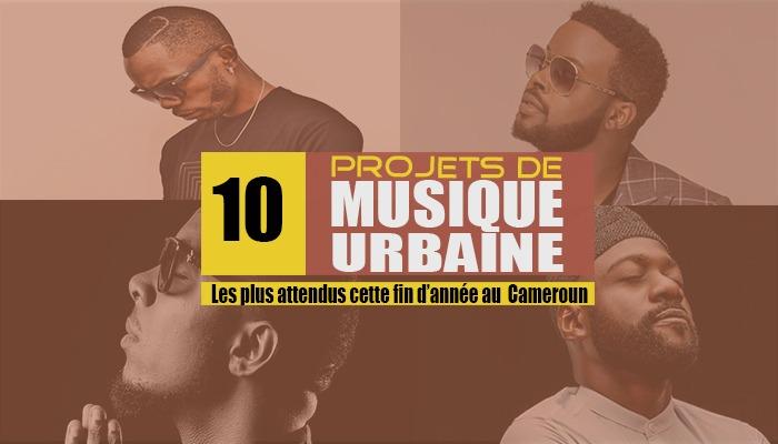 10-projets-de-musique-urbaine-les-plus-attendus-cette-fin-d-annee-au-cameroun